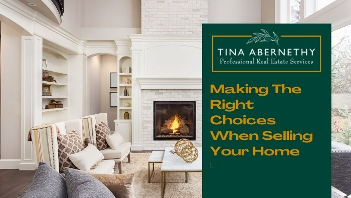 Making The Right Choices When Selling Your Home