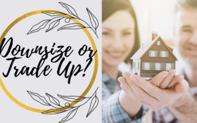 Is It Time To Downsize Or Trade Up?